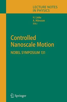 Controlled Nanoscale Motion: Nobel Symposium 131 - Lecture Notes in Physics 711 (Paperback)