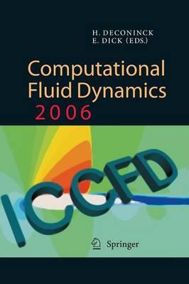 Computational Fluid Dynamics 2006: Proceedings of the Fourth International Conference on Computational Fluid Dynamics, ICCFD4, Ghent, Belgium, 10-14 July 2006 (Paperback)