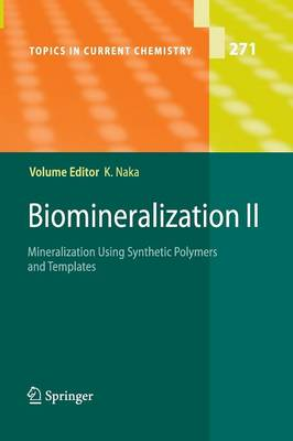 Biomineralization II: Mineralization Using Synthetic Polymers and Templates - Topics in Current Chemistry 271 (Paperback)