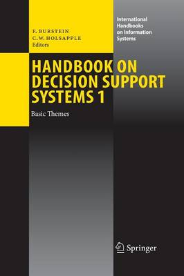 Handbook on Decision Support Systems 1: Basic Themes - International Handbooks on Information Systems (Paperback)