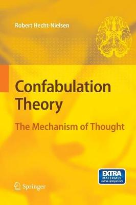 Confabulation Theory: The Mechanism of Thought (Paperback)