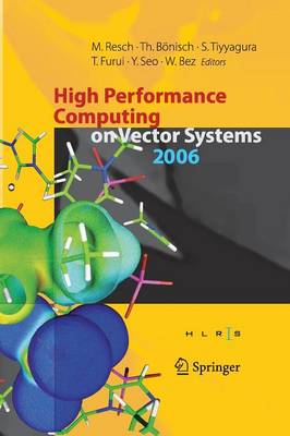 High Performance Computing on Vector Systems 2006: Proceedings of the High Performance Computing Center Stuttgart, March 2006 (Paperback)