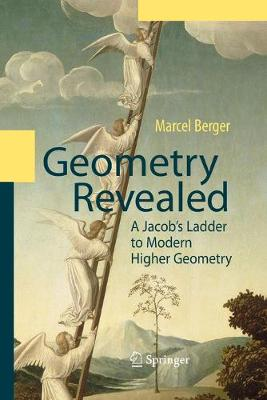 Geometry Revealed: A Jacob's Ladder to Modern Higher Geometry (Paperback)
