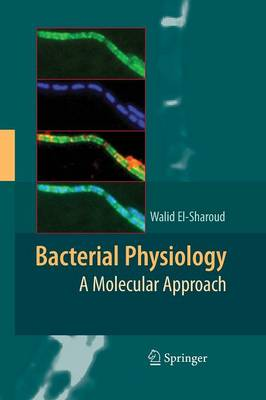 Bacterial Physiology: A Molecular Approach (Paperback)