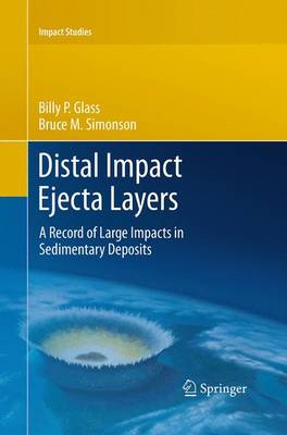 Distal Impact Ejecta Layers: A Record of Large Impacts in Sedimentary Deposits - Impact Studies (Paperback)