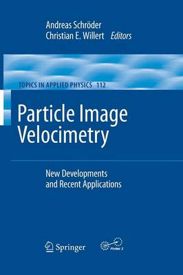 Particle Image Velocimetry: New Developments and Recent Applications - Topics in Applied Physics 112 (Paperback)