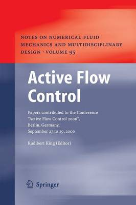 """Active Flow Control: Papers contributed to the Conference """"Active Flow Control 2006"""", Berlin, Germany, September 27 to 29, 2006 - Notes on Numerical Fluid Mechanics and Multidisciplinary Design 95 (Paperback)"""