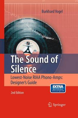 The Sound of Silence: Lowest-Noise RIAA Phono-Amps: Designer's Guide (Paperback)
