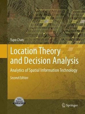 Location Theory and Decision Analysis: Analytics of Spatial Information Technology (Paperback)