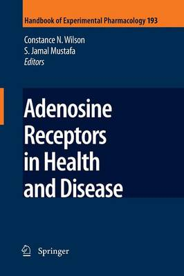 Adenosine Receptors in Health and Disease - Handbook of Experimental Pharmacology 193 (Paperback)
