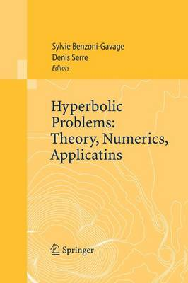 Hyperbolic Problems: Theory, Numerics, Applications: Proceedings of the Eleventh International Conference on Hyperbolic Problems held in Ecole Normale Superieure, Lyon, July 17-21, 2006 (Paperback)