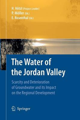 The Water of the Jordan Valley: Scarcity and Deterioration of Groundwater and its Impact on the Regional Development (Paperback)