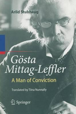 Goesta Mittag-Leffler: A Man of Conviction (Paperback)