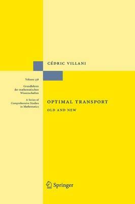 Optimal Transport: Old and New - Grundlehren der mathematischen Wissenschaften 338 (Paperback)