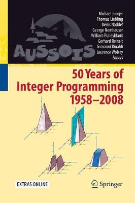 50 Years of Integer Programming 1958-2008: From the Early Years to the State-of-the-Art (Paperback)