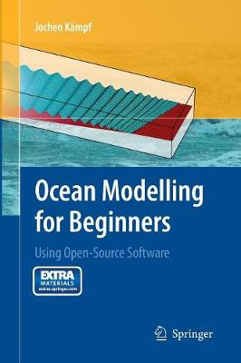 Ocean Modelling for Beginners: Using Open-Source Software (Paperback)