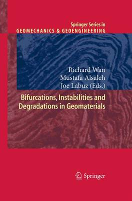Bifurcations, Instabilities and Degradations in Geomaterials - Springer Series in Geomechanics and Geoengineering (Paperback)