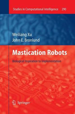 Mastication Robots: Biological Inspiration to Implementation - Studies in Computational Intelligence 290 (Paperback)