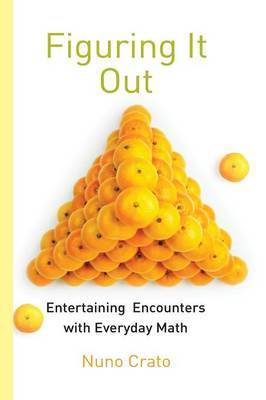 Figuring It Out: Entertaining Encounters with Everyday Math (Paperback)