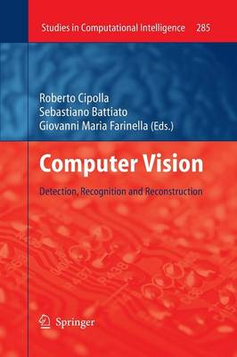 Computer Vision: Detection, Recognition and Reconstruction - Studies in Computational Intelligence 285 (Paperback)