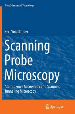 Scanning Probe Microscopy: Atomic Force Microscopy and Scanning Tunneling Microscopy - NanoScience and Technology (Paperback)