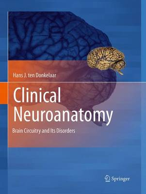 Clinical Neuroanatomy: Brain Circuitry and Its Disorders (Paperback)