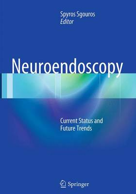 Neuroendoscopy: Current Status and Future Trends (Paperback)