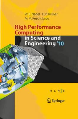High Performance Computing in Science and Engineering '10: Transactions of the High Performance Computing Center, Stuttgart (HLRS) 2010 (Paperback)