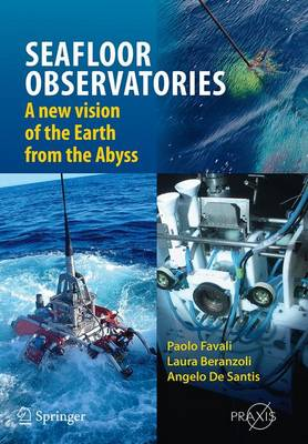 SEAFLOOR OBSERVATORIES: A New Vision of the Earth from the Abyss - Geophysical Sciences (Paperback)
