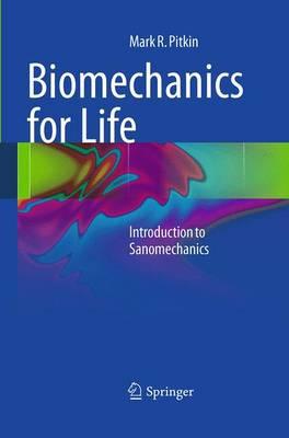 Biomechanics for Life: Introduction to Sanomechanics (Paperback)