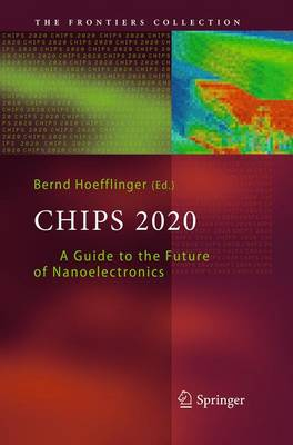 Chips 2020: A Guide to the Future of Nanoelectronics - The Frontiers Collection (Paperback)