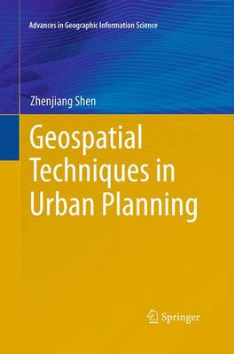 Geospatial Techniques in Urban Planning - Advances in Geographic Information Science (Paperback)