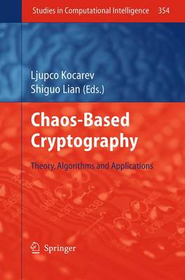 Chaos-based Cryptography: Theory, Algorithms and Applications - Studies in Computational Intelligence 354 (Paperback)