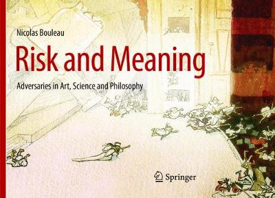 Risk and Meaning: Adversaries in Art, Science and Philosophy (Paperback)