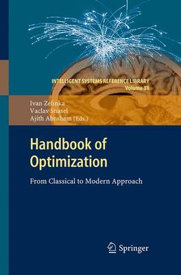 Handbook of Optimization: From Classical to Modern Approach - Intelligent Systems Reference Library 38 (Paperback)