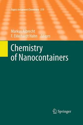 Chemistry of Nanocontainers - Topics in Current Chemistry 319 (Paperback)