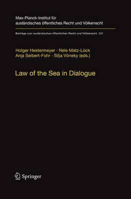 Law of the Sea in Dialogue - Beitrage zum auslandischen oeffentlichen Recht und Voelkerrecht 221 (Paperback)