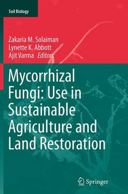 Mycorrhizal Fungi: Use in Sustainable Agriculture and Land Restoration - Soil Biology 41 (Paperback)