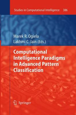 Computational Intelligence Paradigms in Advanced Pattern Classification - Studies in Computational Intelligence 386 (Paperback)