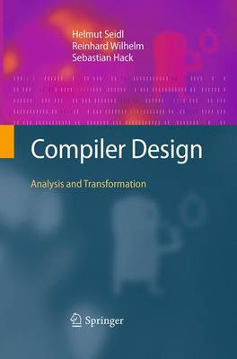 Compiler Design: Analysis and Transformation (Paperback)