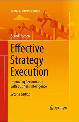 Effective Strategy Execution: Improving Performance with Business Intelligence - Management for Professionals (Paperback)