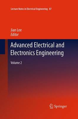 Advanced Electrical and Electronics Engineering: Volume 2 - Lecture Notes in Electrical Engineering 87 (Paperback)