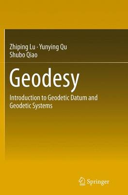 Geodesy: Introduction to Geodetic Datum and Geodetic Systems (Paperback)