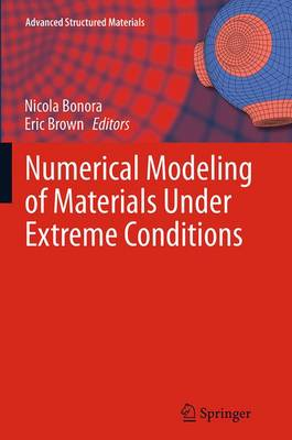 Numerical Modeling of Materials Under Extreme Conditions - Advanced Structured Materials 35 (Paperback)