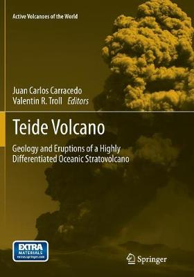 Teide Volcano: Geology and Eruptions of a Highly Differentiated Oceanic Stratovolcano - Active Volcanoes of the World (Paperback)
