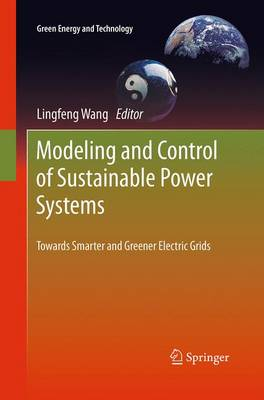 Modeling and Control of Sustainable Power Systems: Towards Smarter and Greener Electric Grids - Green Energy and Technology (Paperback)