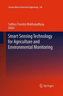 Smart Sensing Technology for Agriculture and Environmental Monitoring - Lecture Notes in Electrical Engineering 146 (Paperback)