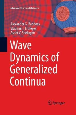 Wave Dynamics of Generalized Continua - Advanced Structured Materials 24 (Paperback)