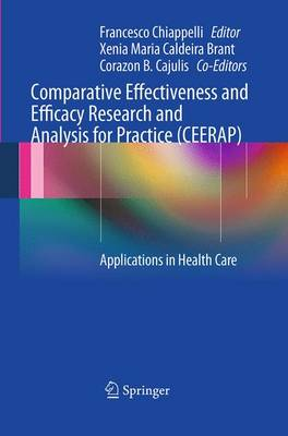 Comparative Effectiveness and Efficacy Research and Analysis for Practice (CEERAP): Applications in Health Care (Paperback)