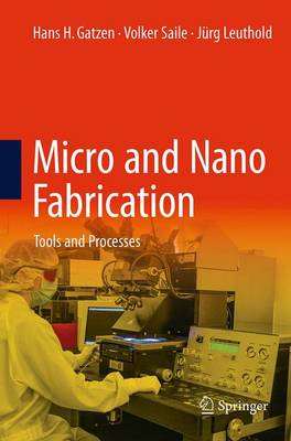Micro and Nano Fabrication: Tools and Processes (Paperback)